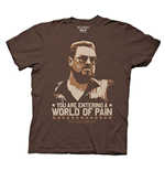 The big Lebowski T-Shirt - You are Entering in a World of Pain