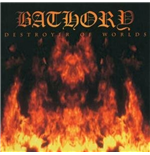 Vinyl Bathory - Destroyer Of Worlds