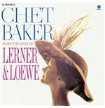 Vinyl Chet Baker - Plays The Best Of Lerner & Loewe