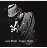 Vinyl Tom Waits - Foggy Night: Unplugged