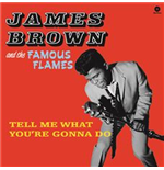 Vinyl James Brown & The Famous Flames - Tell Me What You're Gonna Do