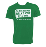 Irish - Irishman Walks Out Of A Bar T-Shirt