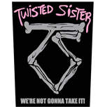 Twisted Sister Aufnäher - Design: Sister we're not gonna take it!