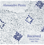 Vinyl Alessandro Pizzin - Received: Selected Works 1981-1993