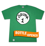 T-Shirt Dr. Seuss inspired Drunk 1 Bottle Opener